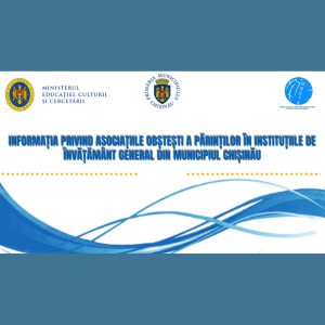Informația privind Asociațiile Obștești a părinților în instituțiile de învățământ general din municipiul Chișinău