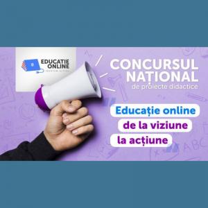 """Concursul de proiecte didactice """"Educație online de la viziune la acțiune"""""""
